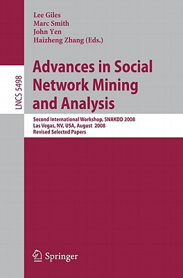 Advances in Social Network Mining and Analysis: Second International Workshop, SNAKDD 2008, Las Vegas, NV, USA, August 24-27, 2008. Revised Selected Papers (Lecture Notes in Computer Science)