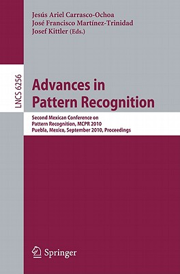 Advances in Pattern Recognition: Second Mexican Conference on Pattern Recognition, MCPR 2010, Puebla, Mexico, September 27-29, 2010, Proceedings (Lecture Notes in Computer Science)