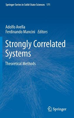 Strongly Correlated Systems: Theoretical Methods (Springer Series in Solid-State Sciences)
