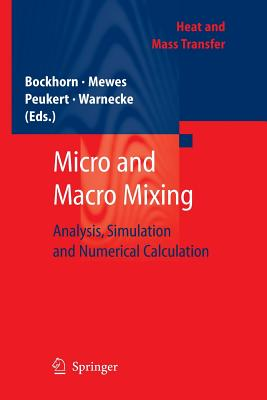 Micro and Macro Mixing: Analysis, Simulation and Numerical Calculation (Heat and Mass Transfer)