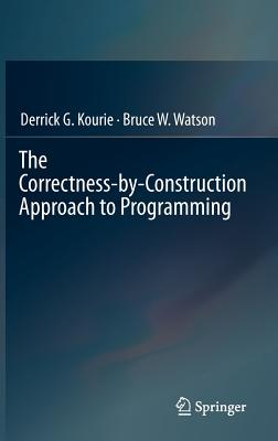 Image for The Correctness-by-Construction Approach to Programming