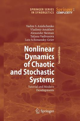 Image for Nonlinear Dynamics of Chaotic and Stochastic Systems: Tutorial and Modern Developments (Springer Series in Synergetics)