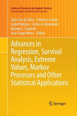 Image for Advances in Regression, Survival Analysis, Extreme Values, Markov Processes and Other Statistical Applications (Studies in Theoretical and Applied Statistics)