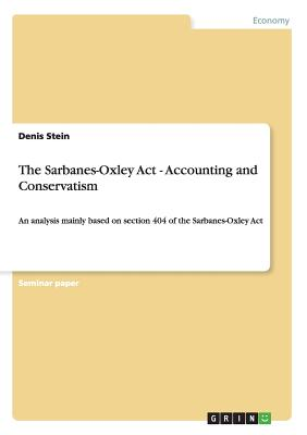 The Sarbanes-Oxley Act - Accounting and Conservatism, Stein, Denis