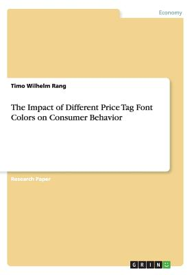 The Impact of Different Price Tag Font Colors on Consumer Behavior, Rang, Timo Wilhelm