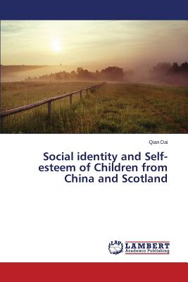 Image for Social identity and Self-esteem of Children from China and Scotland