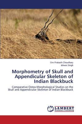 Morphometry of Skull and Appendicular Skeleton of Indian Blackbuck, Choudhary Om Prakash; Singh Ishwer