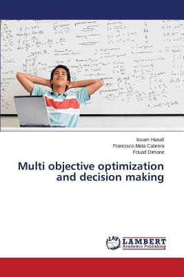 Image for Multi objective optimization and decision making