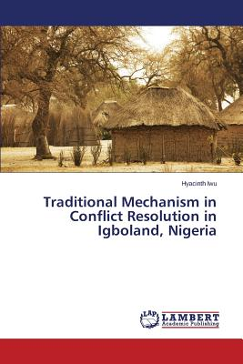 Image for Traditional Mechanism in Conflict Resolution in Igboland, Nigeria