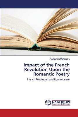 Impact of the French Revolution Upon the Romantic Poetry, Mahapatra Radhanath