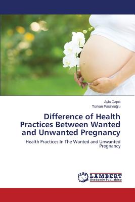Image for Difference of Health Practices Between Wanted and Unwanted Pregnancy