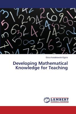 Image for Developing Mathematical Knowledge for Teaching