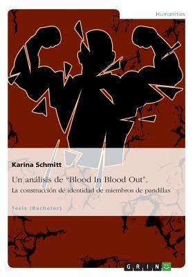 """Image for Un análisis de """"Blood In Blood Out"""". La construcción de identidad de miembros de pandillas (Spanish Edition)"""