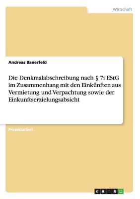 Image for Die Denkmalabschreibung Nach § 7i Estg Im Zusammenhang Mit Den Einkünften Aus Vermietung Und Verpachtung Sowie Der Einkunftserzielungsabsicht (German Edition)