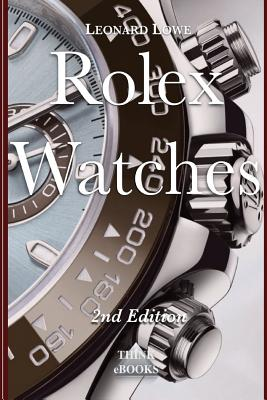 Image for Rolex Watches: From the Rolex Submariner to the Rolex Daytona (Luxury Watches) (Volume 2)