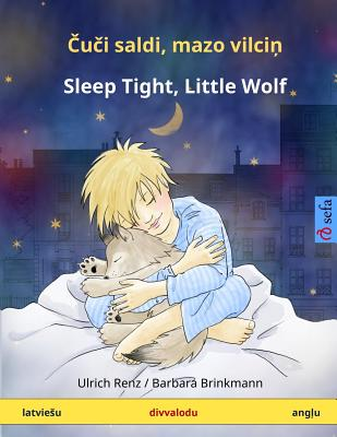 Kui saldi, matso viltsin ? Sleep Tight, Little Wolf. Bilingual children's book (Latvian ? English) (www.childrens-books-bilingual.com) (Latvian Edition), Renz, Ulrich