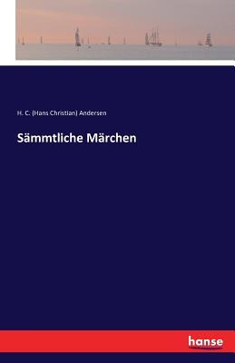 Sammtliche Marchen (German Edition), Andersen, H C (Hans Christian)
