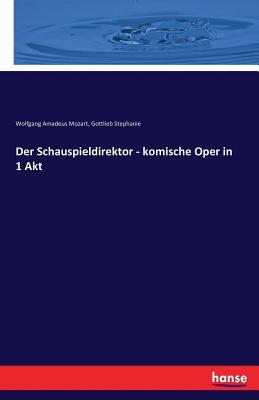 Image for Der Schauspieldirektor - komische Oper in 1 Akt (German Edition)