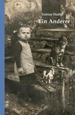 Ein Anderer (German Edition), Huttel, Sabine