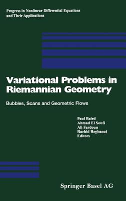 Image for Variational Problems in Riemannian Geometry: Bubbles, Scans and Geometric Flows (Progress in Nonlinear Differential Equations and Their Applications)
