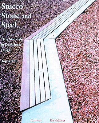 Image for Stucco, Stone and Steel. New Materials in Open Space Design (English and German Edition)