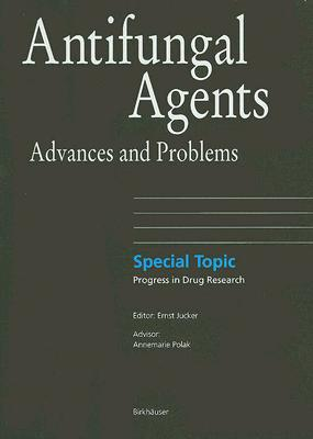 Antifungal Agents: Advances and Problems (Progress in Drug Research)