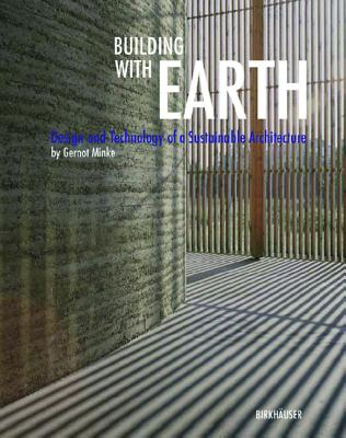 Image for Building with Earth: Design and Technology of a Sustainable Architecture