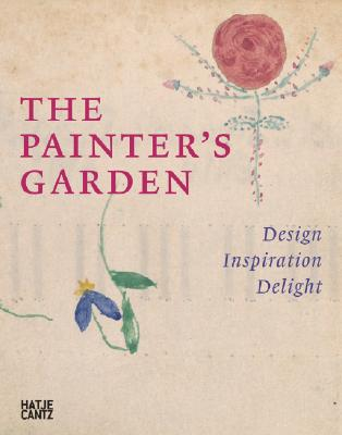 Image for The Painter's Garden: Design, Inspiration, Delight