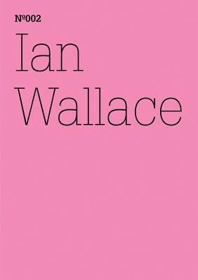 Image for Ian Wallace: The First Documenta, 1955: 100 Notes, 100 Thoughts: Documenta Series 002 (100 Notes, 100 Thoughts: Documenta Series (13)) (English and German Edition)
