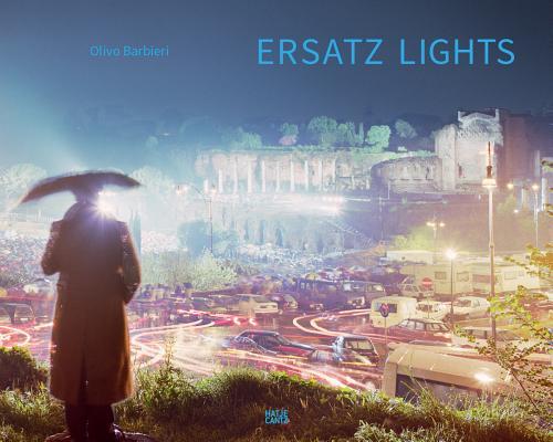 Image for Olivo Barbieri: Ersatz Lights: Case Study 1, East-West