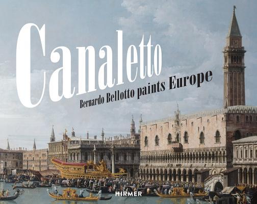 Image for Canaletto: Bernardo Bellotto Paints Europe