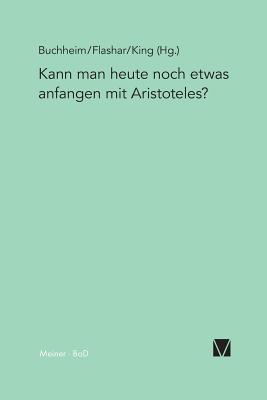Kann Man Heute Noch Etwas Anfangen Mit Aristoteles? (German Edition)