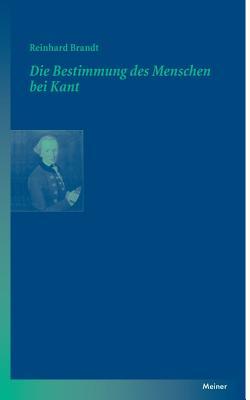 Image for Die Bestimmung Des Menschen Bei Kant (German Edition)
