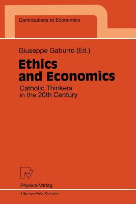 Image for Ethics and Economics: Catholic Thinkers in the 20th Century (Contributions to Economics)