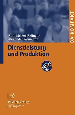 Dienstleistung und Produktion (BA KOMPAKT) (German Edition), Melzer-Ridinger, Ruth; Neumann, Alexander