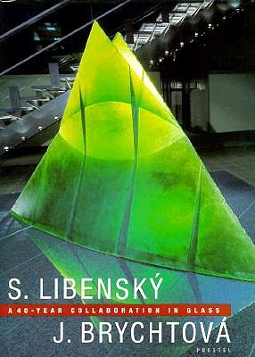 Stanislav Libensky and Jaroslava Brychotova: A 40 Year Collaboration in Glass (Art & Design), Buechner, Thomas