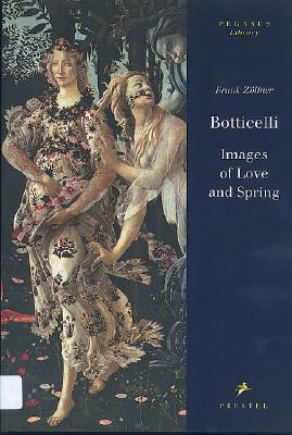 Image for Botticelli: Images of Love and Spring (Pegasus Library)