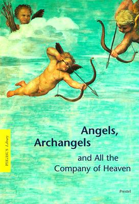 Image for Angels, Archangels and All the Company of Heaven (Pegasus Library)