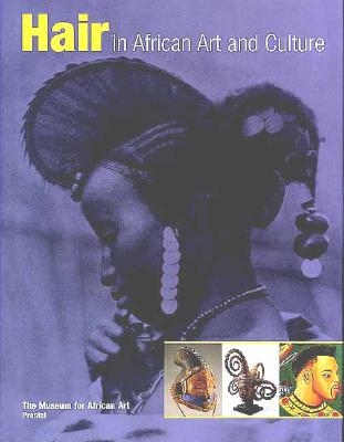 Image for Hair in African Art and Culture (African, Asian & Oceanic Art)