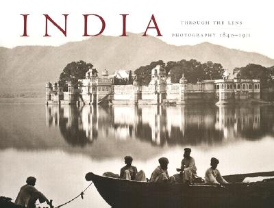 Image for India Through the Lens: Photography 1840 - 1911