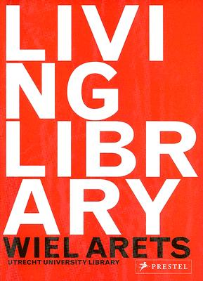 Image for Living Library: Wiel Arets University Library Utrecht