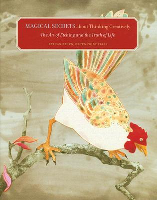 Image for Magical Secrets About Thinking Creatively: The Art of Etching and the Truth of Life