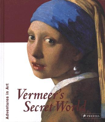 Image for Vermeer's Secret World: Adventures in Art (Adventures in Art (Prestel))
