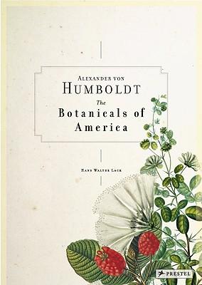 Image for Alexander Von Humboldt: The Botanical Exploration of the Americas