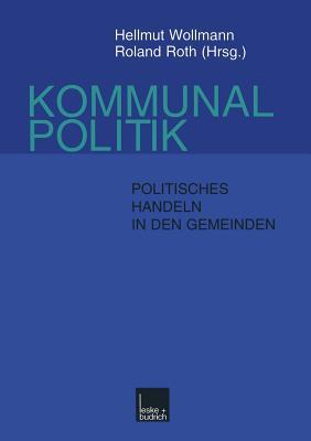 Kommunalpolitik: Politisches Handeln in den Gemeinden (German Edition)