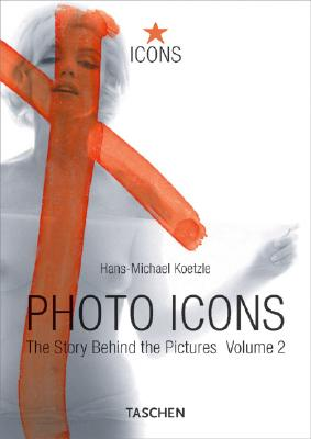 Image for Photo Icons II, 1928-1991: The Story Behind the Pictures (Icons)