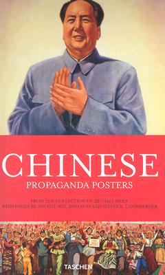 Chinese Propaganda Posters from the Collection of Michael Wolf, Min, Anchee; Duo Duo, Stefan Landsberger