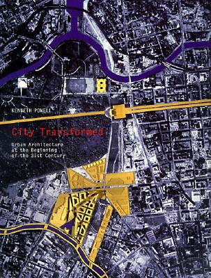 Image for City Transformed: Urban Architecture at the Beginning of the 21st Century