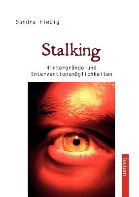 Stalking (German Edition), Fiebig, Sandra
