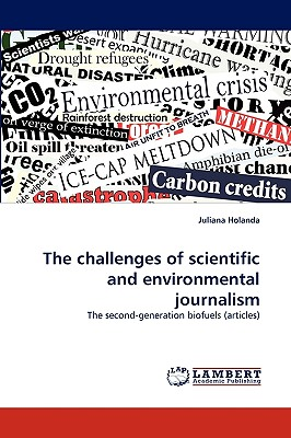 The challenges of scientific and environmental journalism: The second-generation biofuels (articles), Holanda, Juliana